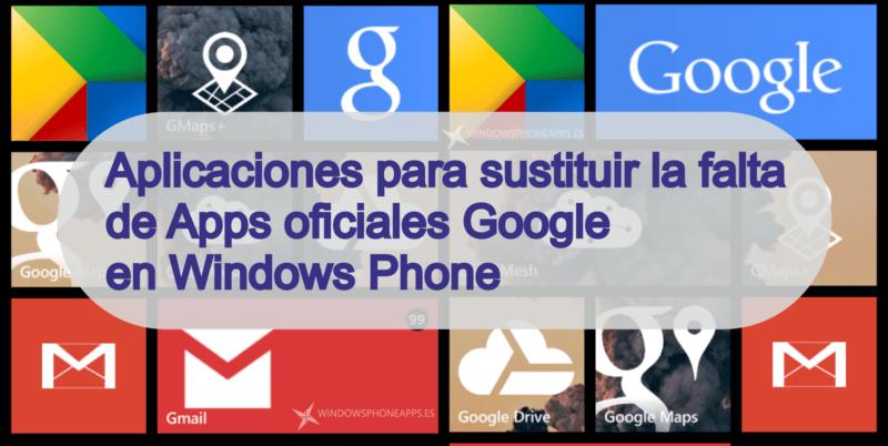 Aplicaciones para sustituir la falta de apps oficiales de Google en Windows Phone