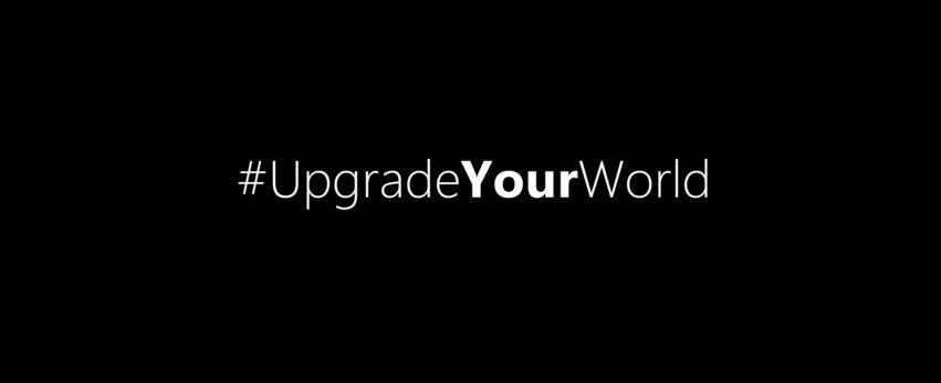 #UpgradeYourWorld