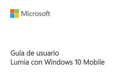 Guía de usuario Lumia con Windows 10 Mobile
