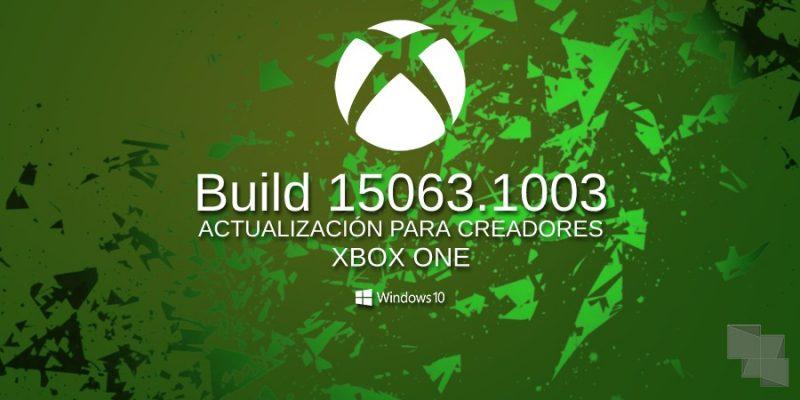 Build 15063.1003 ya disponible en el anillo Alpha de Xbox One Insider Preview [Actualizado: También en el Beta y 3]