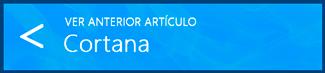 Ver anterior artículo (Cortana)