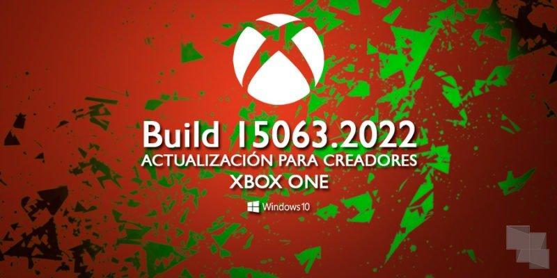 Build 15063.2022 de Xbox One Insider Preview, ya disponible en los anillos 3 y 4