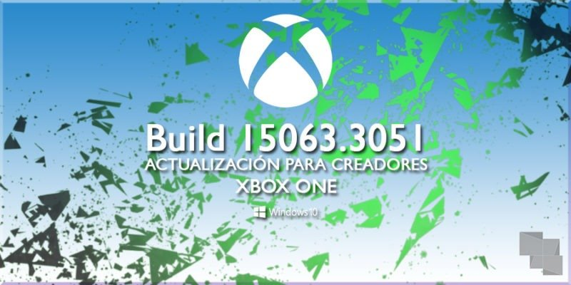 Build 15063.3051 de Xbox One Insider Preview, ya disponible en el anillo Alpha