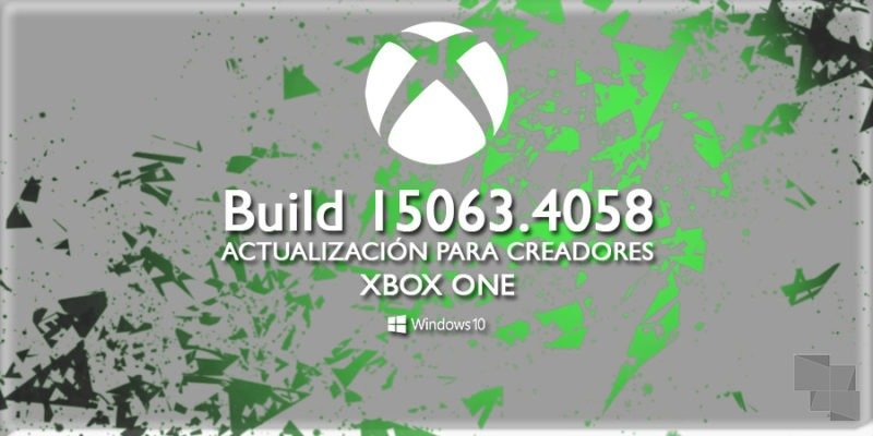 Build 15063.4058, ya disponible en la Xbox One Insider Preview para el anillo alpha