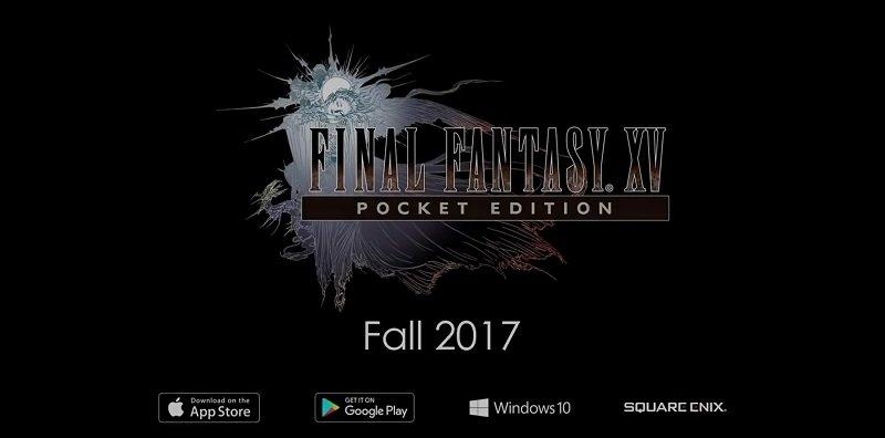 Final Fantasy XV: Pocket Edition llegara a los dispositivos Windows 10 muy pronto