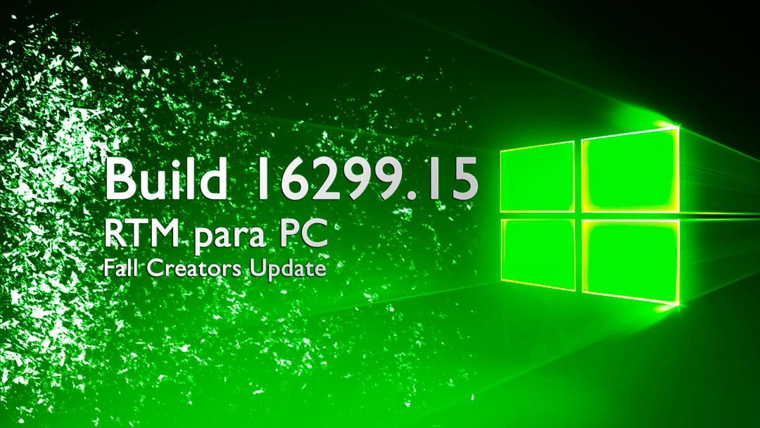Build 16299.15, RTM de la Fall Creators Update de Windows™ 10