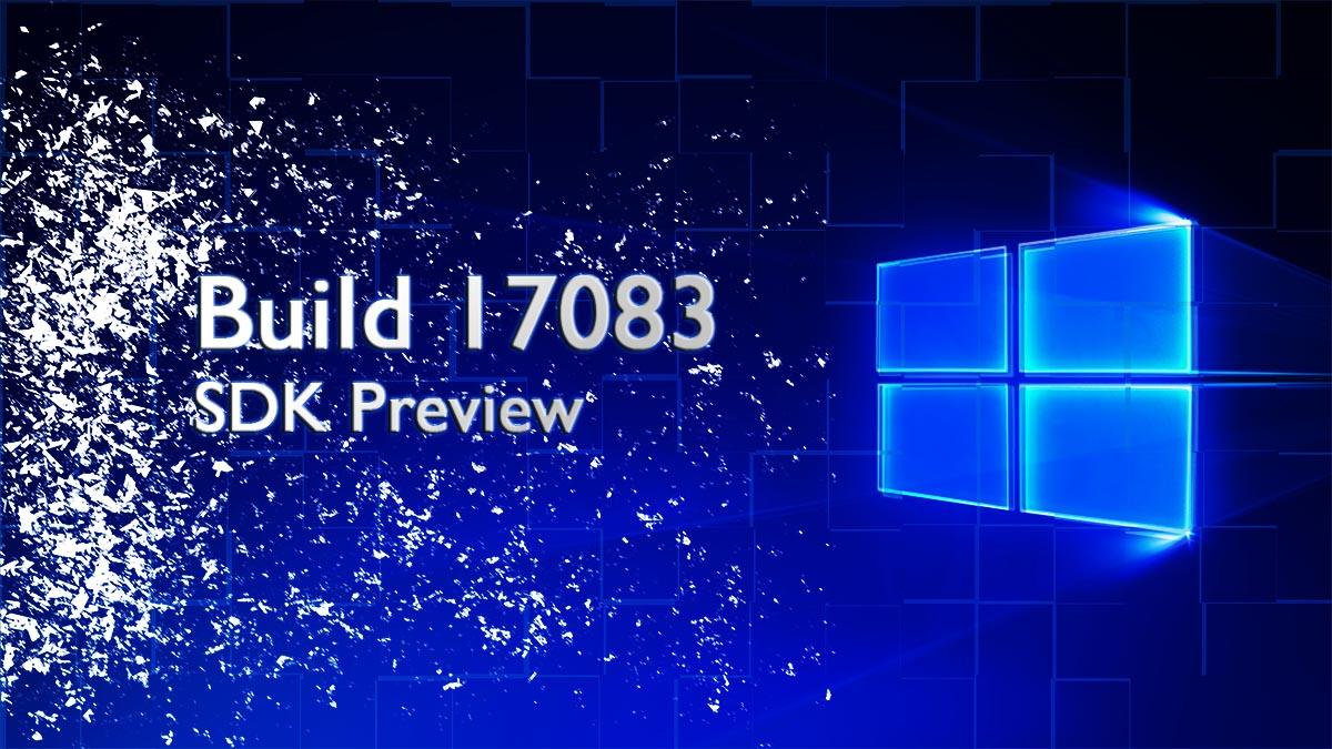Windows 10 SDK Preview Build 17083