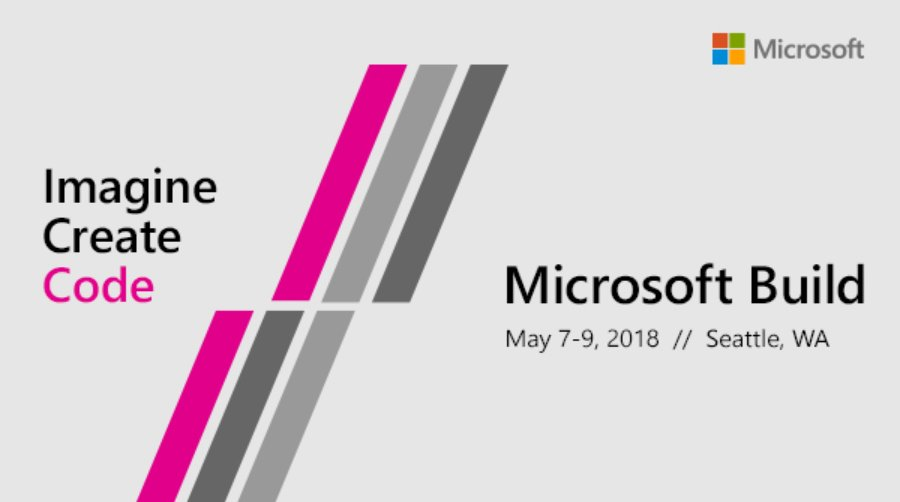 Build 2018, ya tenemos fecha para el evento para desarrolladores de Microsoft