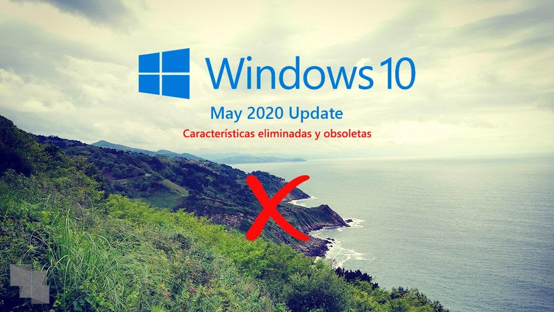 Características eliminadas y obsoletas en Windows 10 May 2020 Update