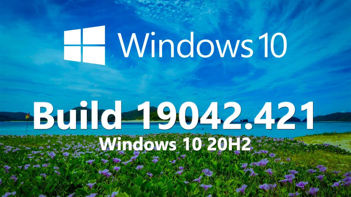 Build 19042.421 de Windows 10 20H2